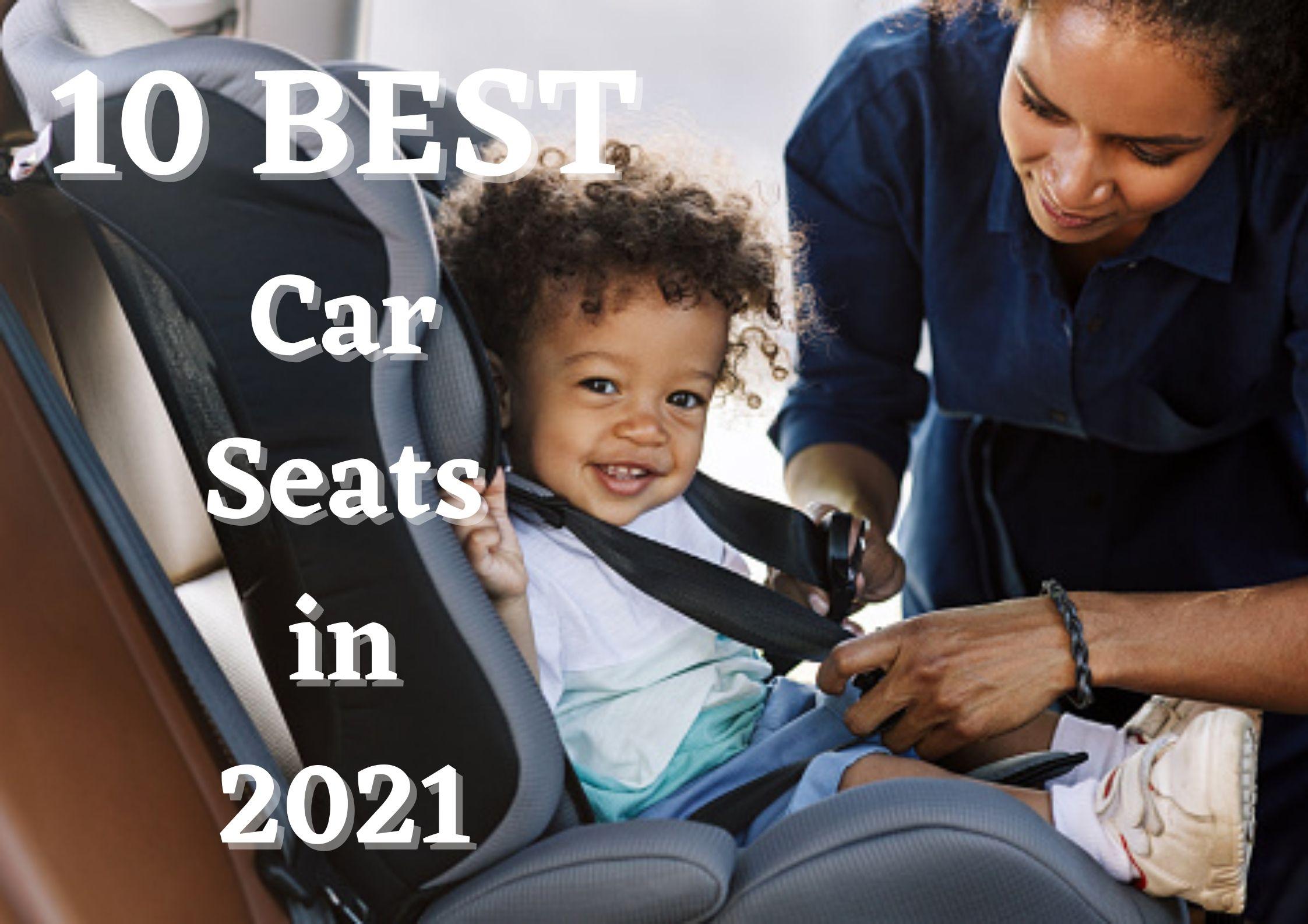 10 Best Car Seats in 2021