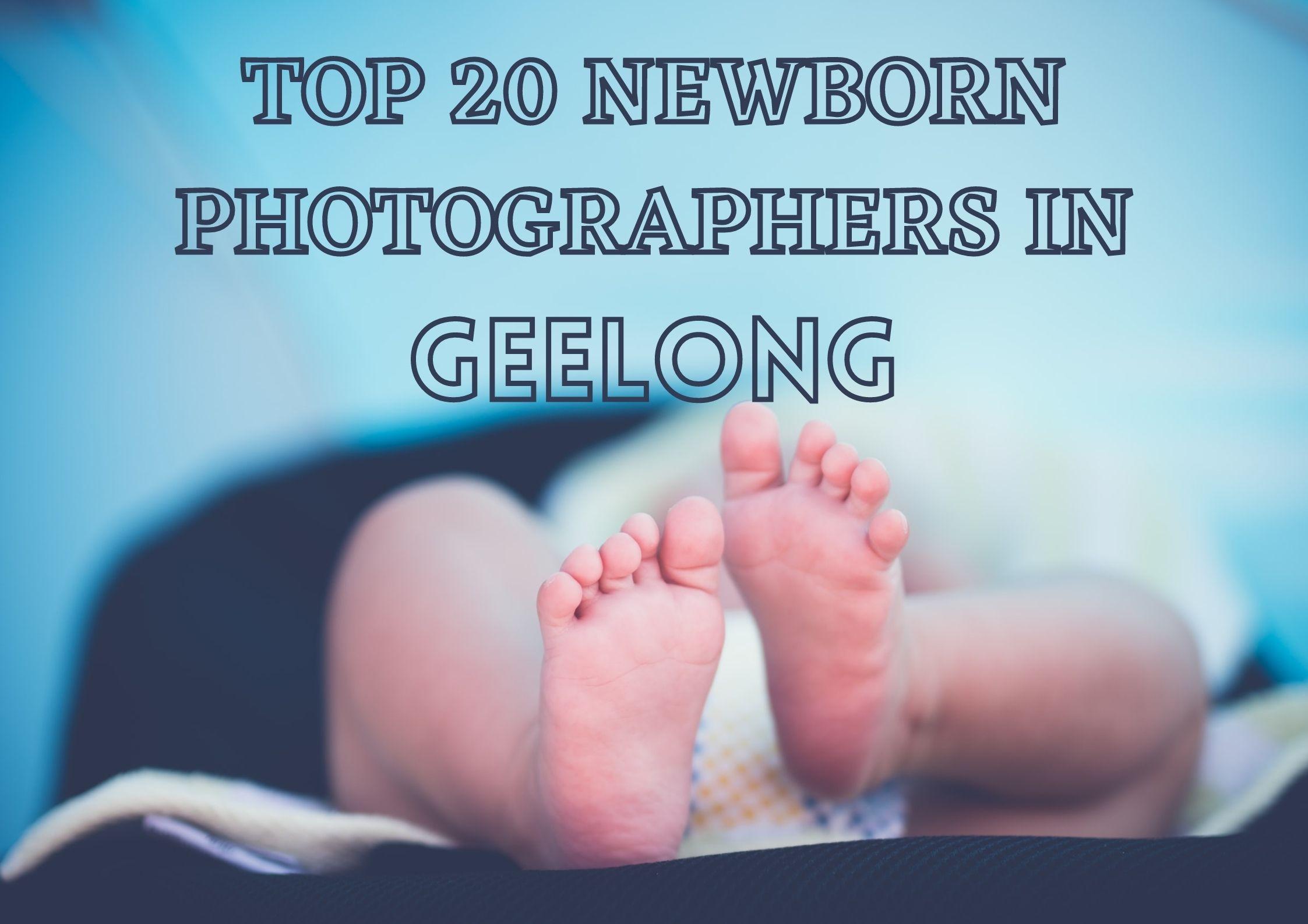 TOP 20 NEWBORN PHOTOGRAPHERS IN Geelong