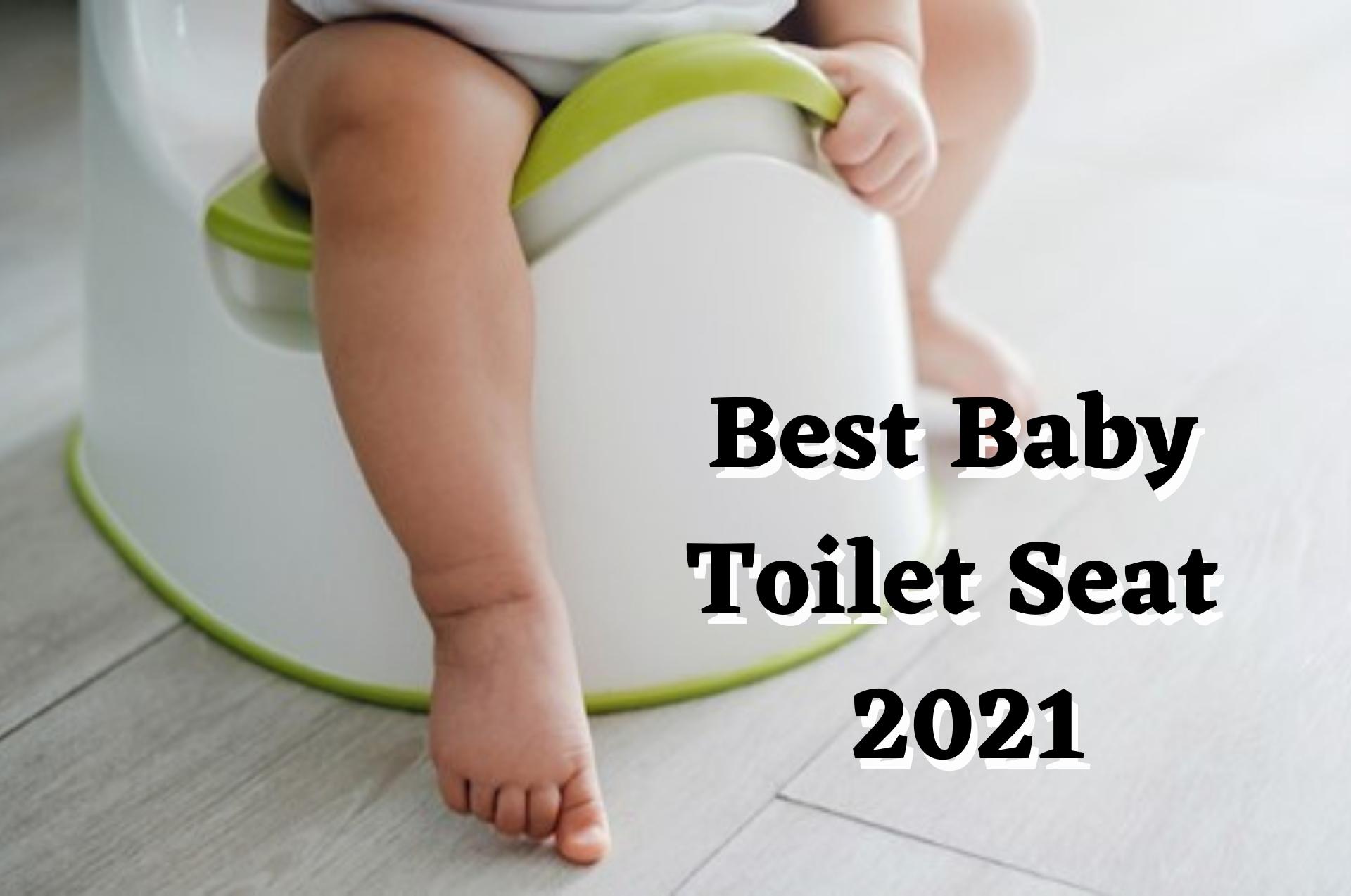 Best Baby Toilet Seat 2021