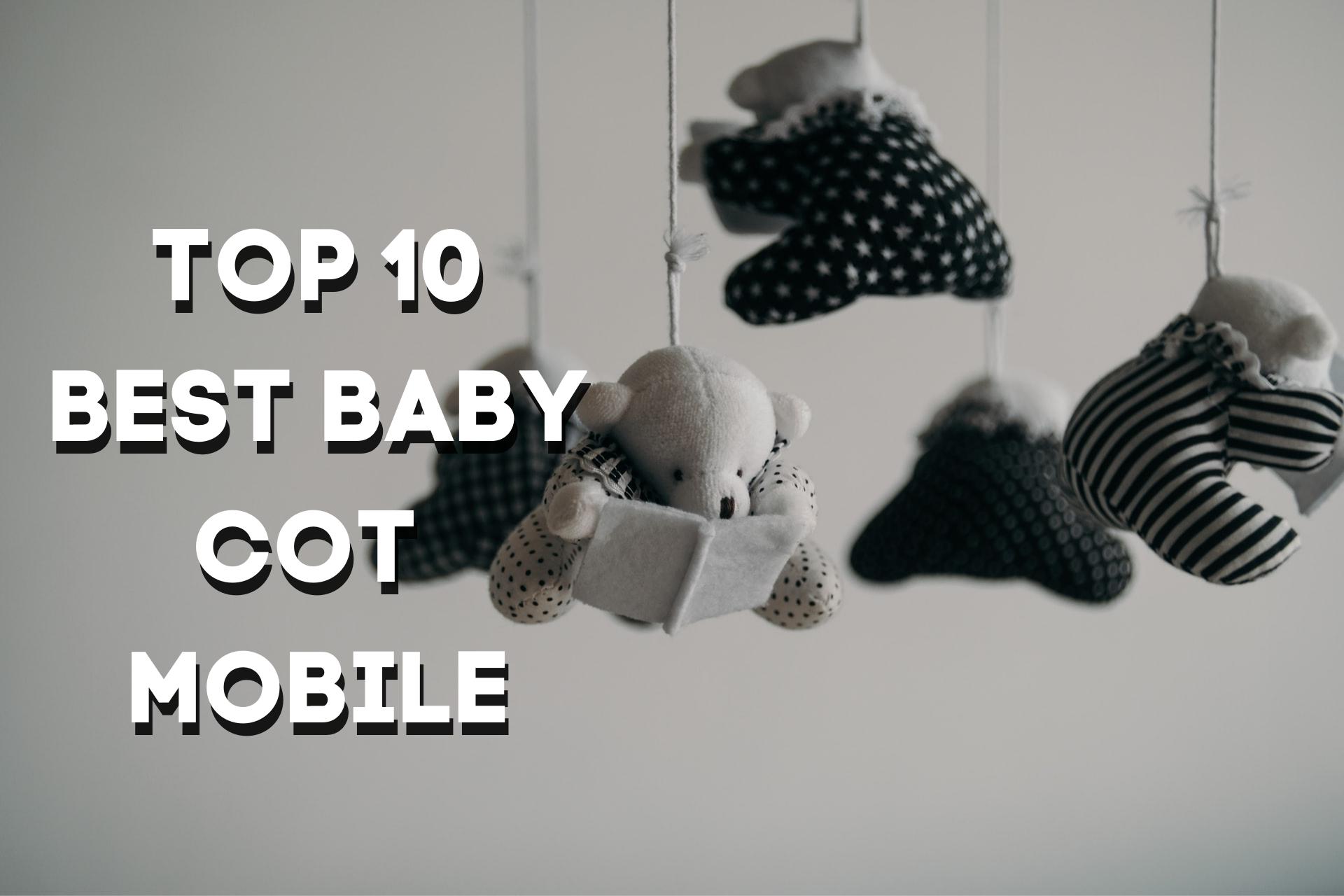TOP 10 BEST BABY COT MOBILE