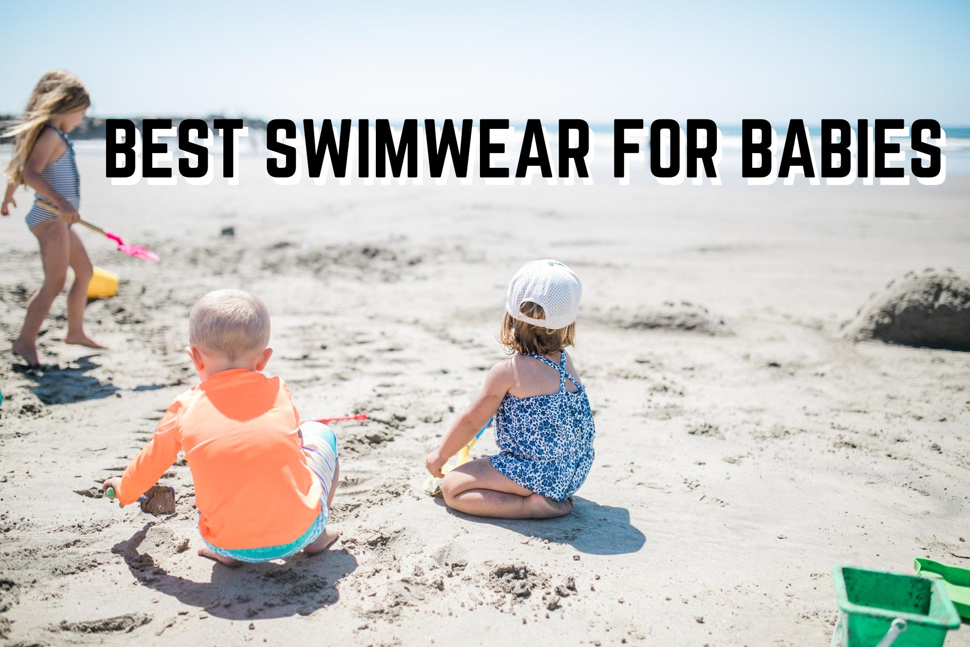 BEST SWIMWEAR FOR BABBIES