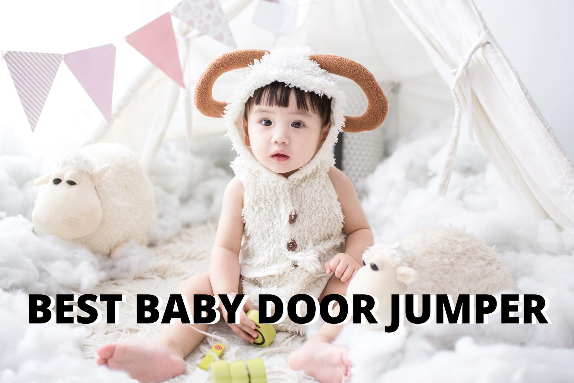 BEST BABY DOOR JUMPER